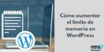 Cómo-aumentar-el-límite-de-memoria-en-WordPress-ayuda-hosting
